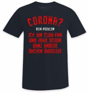Corona? Kein Problem ich bin Club-Fan und habe schon ganz andere Sachen überlebt